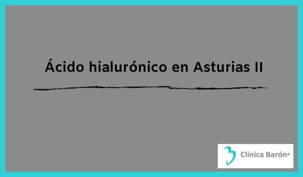 Ácido hialurónico en Asturias de la mano de Clínica Barón