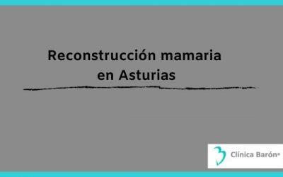 Reconstrucción mamaria en Asturias