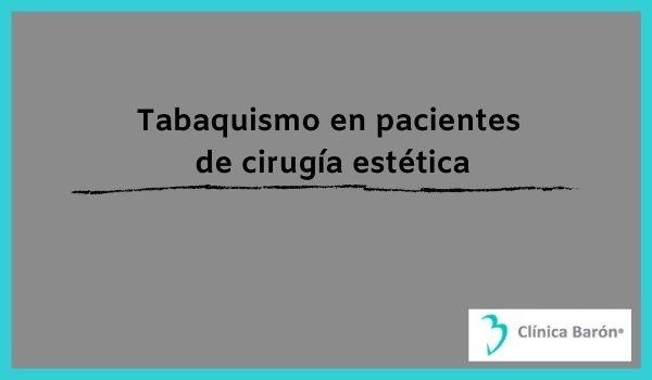 Tabaquismo en pacientes de cirugía estética