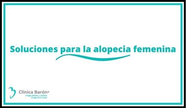 Soluciones para la alopecia femenina