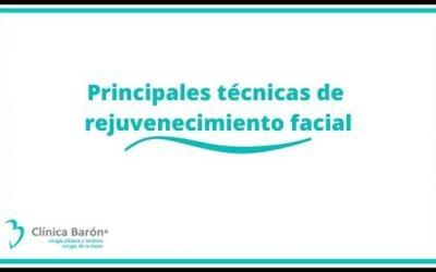 Principales técnicas de rejuvenecimiento facial